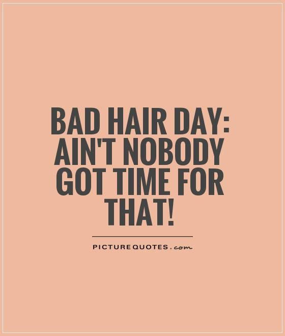 Bad Hair Day Not Any More Beauty And The Brunette