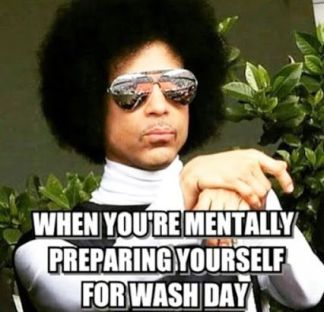 hair wash day quote meme